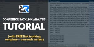 Competitor Backlink Analysis: An A-Z Guide (With Link Tracking Template and Scripts)