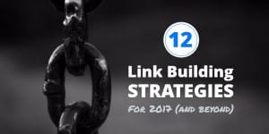 12 Killer Link Building Strategies for 2017 (with Examples and Scripts)
