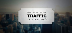 How I increased traffic 272% in 30 days