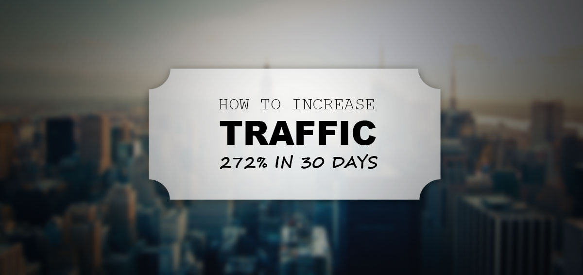 Content Marketing Case Study: How To Increase Traffic 272% In 30 Days (Without Spending A Penny)