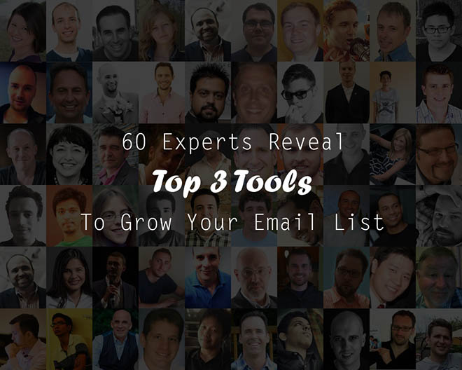 60 Experts Reveal Top 3 Tools To Grow Your Email List