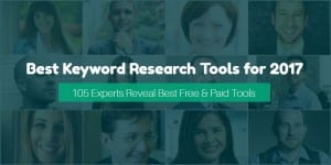 105 Experts Reveal Best Tools For Keyword Research in 2017 (With Leaderboard)