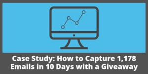 Case Study: How to collect 1,178 emails in 10 days with a giveaway