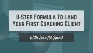 The formula Tom used to land his first coaching client