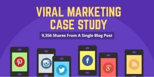 Viral Marketing Case Study: 9,356 Social Shares From One Blog Post