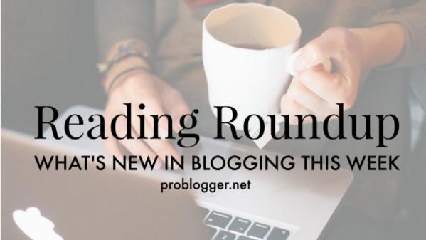 ProBlogger Roundup