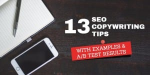 SEO Copywriting: 13 Killer Techniques (With Examples and A/B Test Results!)