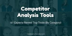 67 Experts Reveal Top Competitive Analysis Tools (By Category)
