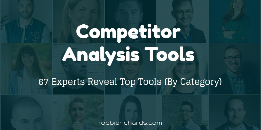 67 Experts Vote For Top Competitor Analysis Tools (By Category)