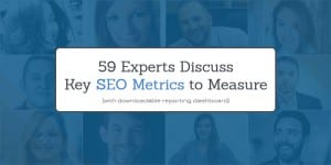 59 Experts Discuss Key SEO Metrics to Measure ROI (SEO Dashboard Template Inside)