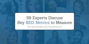 59 Experts Discuss Key SEO Metrics to Measure ROI (SEO Dashboard Template Inside)