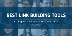 67 Experts Rank Best Link Building Tools for 2018 (with Category Leaderboards)