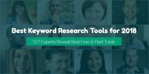 127 Experts Reveal Best Tools For Keyword Research in 2018 (With Leaderboard)