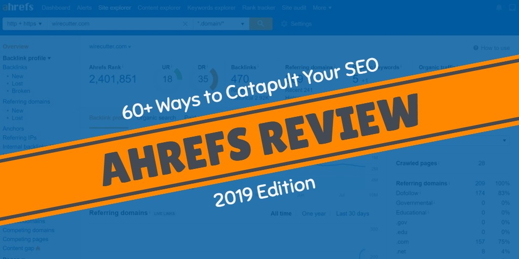 Ahrefs Review: 60+ Ways to Catapult Your SEO in 2019 (Free