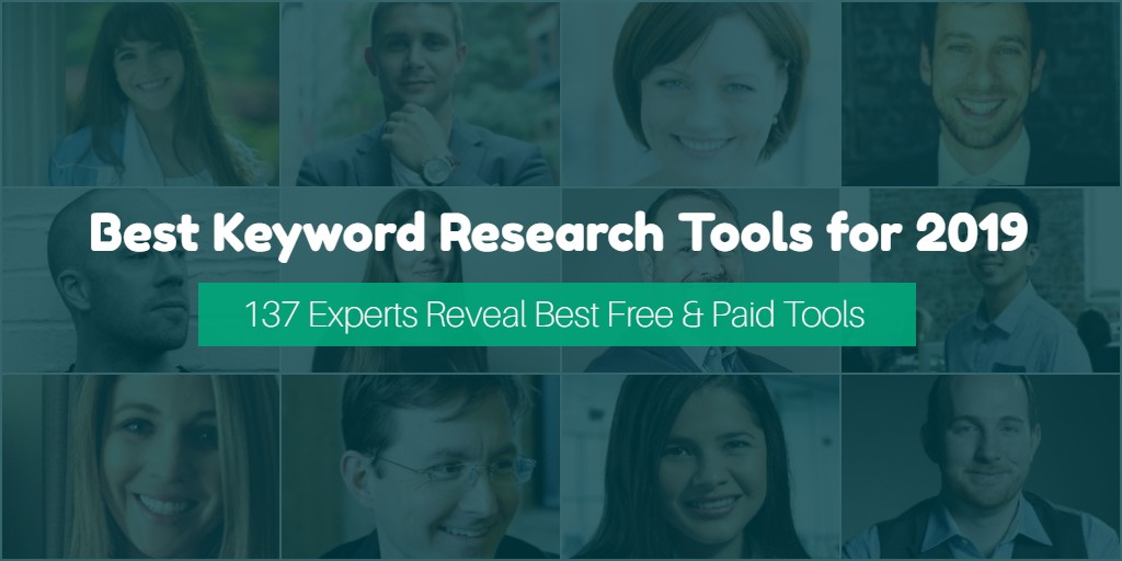 137 Experts Reveal Best Keyword Research Tool for SEO in 2019